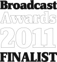 Broadcast Awards Finalist 2011